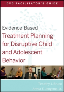 Evidence-Based Treatment Planning for Disruptive Child and Adolescent Behavior Facilitator's Guide, Paperback / softback Book