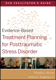 Evidence-Based Treatment Planning for Posttraumatic Stress Disorder DVD Facilitator's Guide, Paperback Book