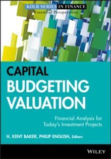 Capital Budgeting Valuation : Financial Analysis for Today's Investment Projects, Hardback Book