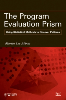 The Program Evaluation Prism : Using Statistical Methods to Discover Patterns, Paperback / softback Book