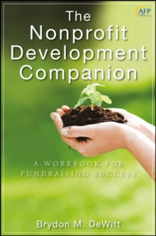 The Nonprofit Development Companion : A Workbook for Fundraising Success, Hardback Book