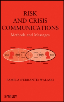 Risk and Crisis Communications : Methods and Messages, Hardback Book