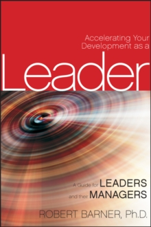 Accelerating Your Development as a Leader : A Guide for Leaders and their Managers, Hardback Book