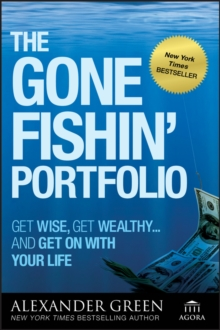The Gone Fishin' Portfolio : Get Wise, Get Wealthy...and Get on With Your Life, Paperback / softback Book