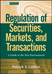 Regulation of Securities, Markets, and Transactions : A Guide to the New Environment, Hardback Book