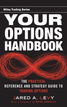 Your Options Handbook : The Practical Reference and Strategy Guide to Trading Options, Hardback Book