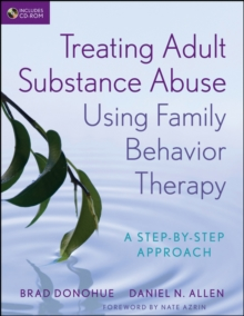 Treating Adult Substance Abuse Using Family Behavior Therapy : A Step-by-Step Approach, Paperback / softback Book