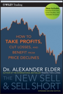 The New Sell and Sell Short : How To Take Profits, Cut Losses, and Benefit From Price Declines, Paperback / softback Book