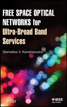 Free Space Optical Networks for Ultra-Broad Band Services, Hardback Book
