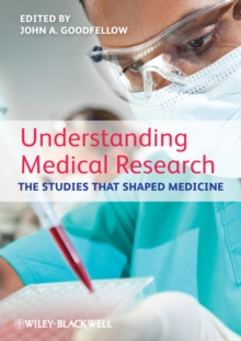 Understanding Medical Research : The Studies That Shaped Medicine, Paperback / softback Book