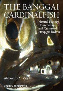 The Banggai Cardinalfish : Natural History, Conservation, and Culture of Pterapogon Kauderni, Hardback Book