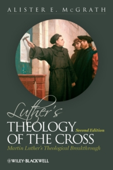 Luther's Theology of the Cross : Martin Luther's Theological Breakthrough, Hardback Book