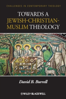 Towards a Jewish-Christian-Muslim Theology, Hardback Book