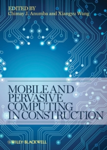Mobile and Pervasive Computing in Construction, Hardback Book