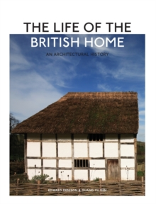 The Life of the British Home : An Architectural History, Hardback Book