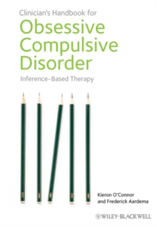 Clinician's Handbook for Obsessive Compulsive Disorder : Inference-Based Therapy, Hardback Book