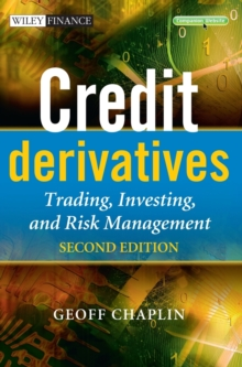 Credit Derivatives : Trading, Investing, and Risk Management, Hardback Book