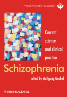 Schizophrenia : Current Science and Clinical Practice, Hardback Book