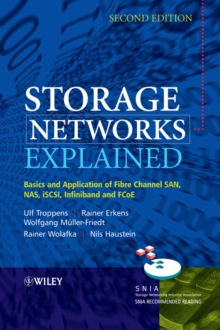 Storage Networks Explained : Basics and Application of Fibre Channel SAN, NAS, ISCSI, InfiniBand and FCoE, Hardback Book