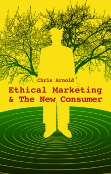 Ethical Marketing and the New Consumer, Hardback Book