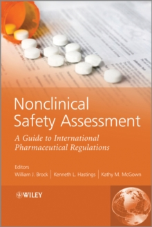 Nonclinical Safety Assessment : A Guide to International Pharmaceutical Regulations, Hardback Book