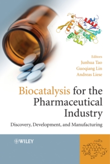 Biocatalysis for the Pharmaceutical Industry : Discovery, Development, and Manufacturing, Hardback Book