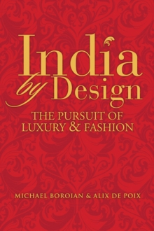 India by Design : The Pursuit of Luxury and Fashion, Hardback Book