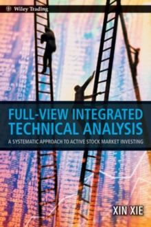 Full View Integrated Technical Analysis : A Systematic Approach to Active Stock Market Investing, Hardback Book