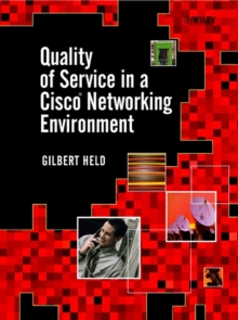 Quality of Service in a Cisco Networking Environment, Hardback Book