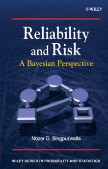 Reliability and Risk : A Bayesian Perspective, Hardback Book