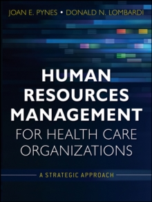 Human Resources Management for Health Care Organizations : A Strategic Approach, Paperback / softback Book