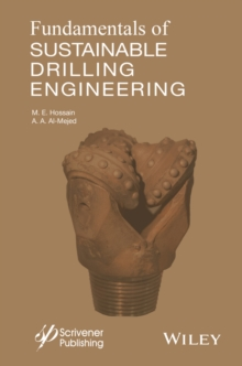 Fundamentals of Sustainable Drilling Engineering, Hardback Book