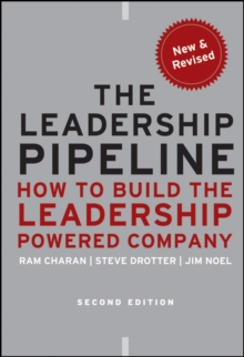 The Leadership Pipeline : How to Build the Leadership Powered Company, Hardback Book