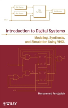 Introduction to Digital Systems : Modeling, Synthesis, and Simulation Using VHDL, Hardback Book
