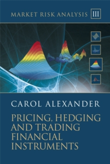 Market Risk Analysis : Pricing, Hedging and Trading Financial Instruments, Hardback Book