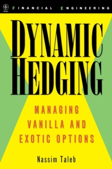 Dynamic Hedging : Managing Vanilla and Exotic Options, Hardback Book