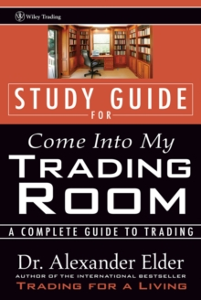 Study Guide for Come Into My Trading Room : A Complete Guide to Trading, Paperback / softback Book
