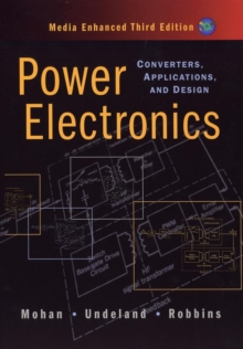 Power Electronics : Converters, Applications, and Design, Hardback Book