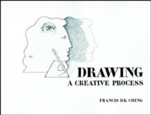 Drawing : A Creative Process, Paperback Book