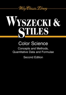 Color Science : Concepts and Methods, Quantitative Data and Formulae, Paperback / softback Book