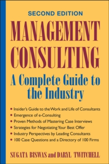 Management Consulting : A Complete Guide to the Industry, Hardback Book