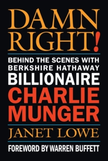 Damn Right! : Behind the Scenes with Berkshire Hathaway Billionaire Charlie Munger, Paperback Book