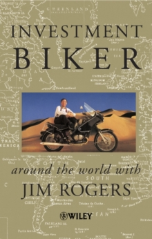 Investment Biker : Around the World with Jim Rogers, Paperback Book