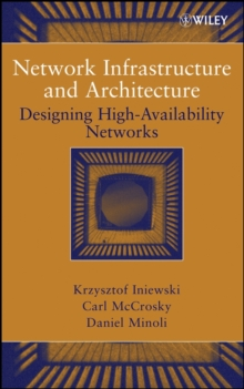 Network Infrastructure and Architecture : Designing High-Availability Networks