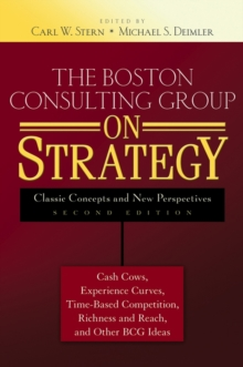 The Boston Consulting Group on Strategy : Classic Concepts and New Perspectives, Hardback Book