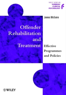 Offender Rehabilitation & Treatment : Effective Programmes & Policies to Reduce Re-Offending, Paperback Book