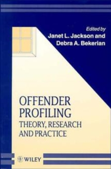 Offender Profiling : Theory, Research and Practice, Paperback Book