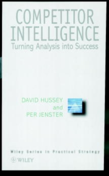Competitive Intelligence and Analysis : Beating the Competition, Hardback Book