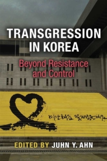 Transgression in Korea : Beyond Resistance and Control, Hardback Book