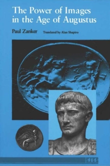 The Power of Images in the Age of Augustus, Paperback Book